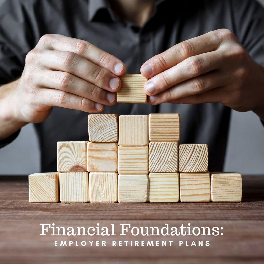 Financial Foundations – Retirement plans